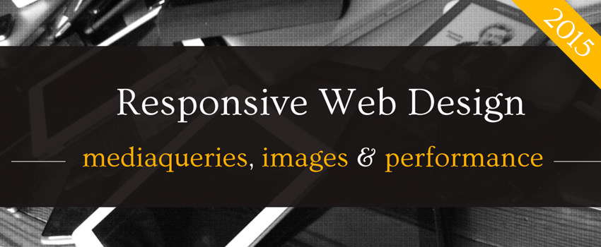 [MAJ 2015] Optimisation mobile et responsive web design : mediaqueries, images, performance, etc.