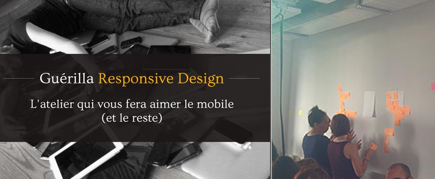 Flupa UX-Day 2015 - Guérilla Responsive Design - L'atelier qui vous fera aimer le mobile