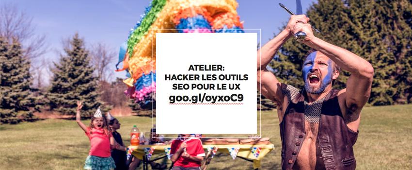 FlupaUXDays 2017 – L'Atelier Hackers les outils SEO pour l'UX, par Myriam Jessier