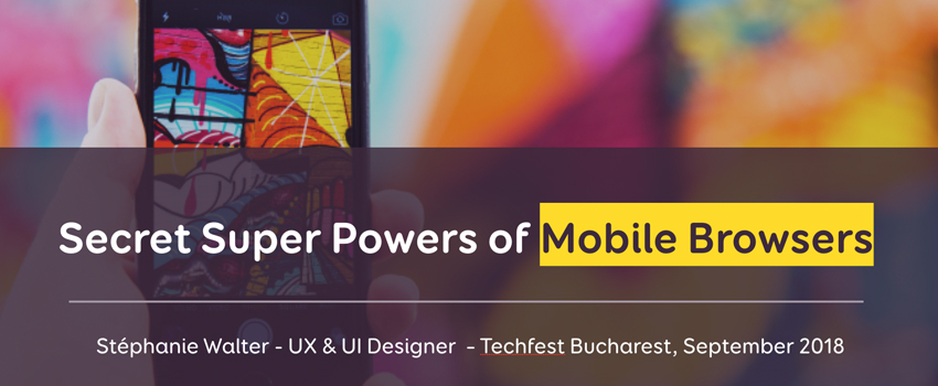Secret Super powers of Mobile Browsers – ma conférence à Techfest Bucharest