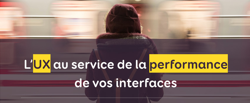 L'UX au service de la performance de vos interfaces – Conférence WeLoveSpeed 2018