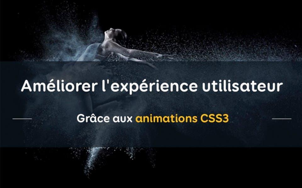 Améliorer l'expérience utilisateur grâce aux animations CSS3